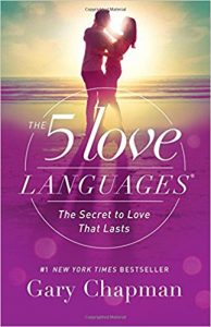 5 Love Languages: The Secrets to Love That Lasts