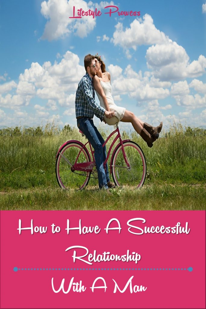 how to have a successful relationship with a man